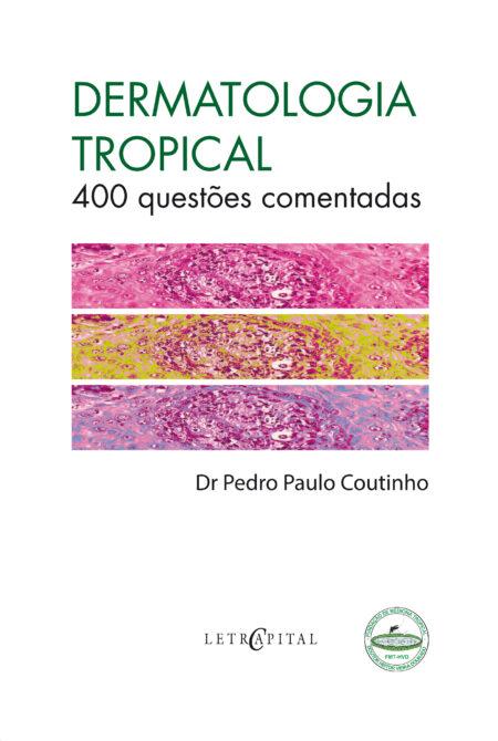 DERMATOLOGIA TROPICAL 400 QUESTÕES COMENTADAS