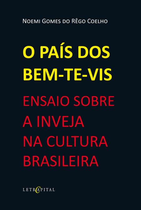 O PAÍS DOS BEM-TE-VIS: ENSAIO SOBRE A INVEJA NA CULTURA BRASILEIRA