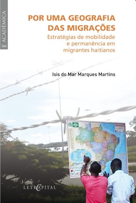 Por uma Geografia das Migrações: Estratégias de mobilidade e permanência em migrantes haitianos