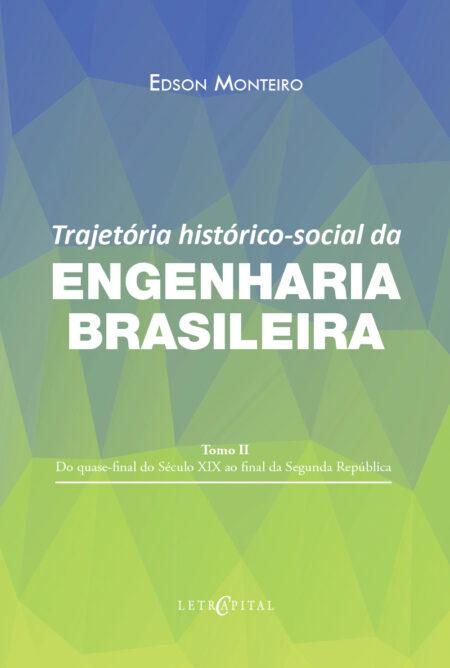 Trajetória histórico-social da Engenharia Brasileira Tomo II
