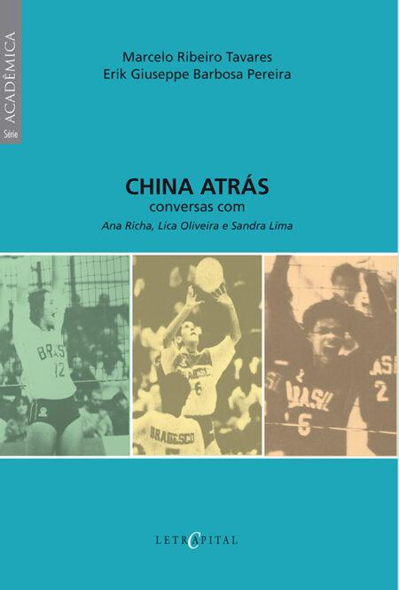 China Atrás: conversas com Ana Richa, Lica Oliveira e Sandra Lima