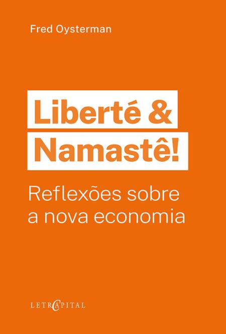Liberté & Namastê! Reflexões sobre a nova economia