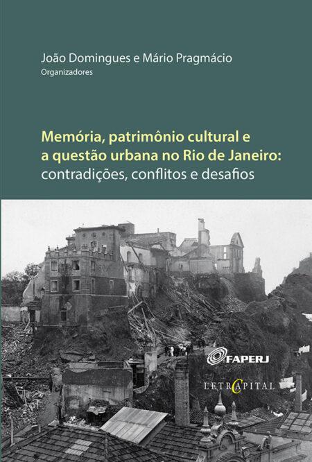 Memória, patrimônio cultural e a questão urbana no Rio de Janeiro