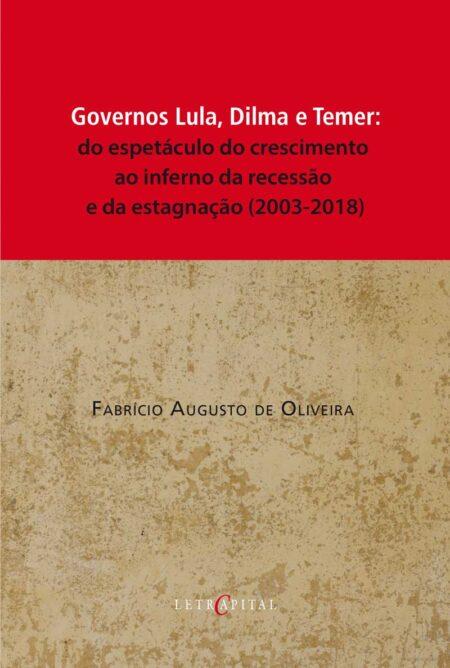 Governos Lula, Dilma e Temer