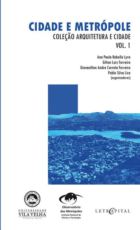 CIDADE E METRÓPOLE Coleção Arquitetura e Cidade Vol. 1