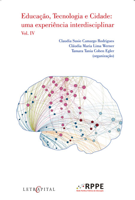 Educação, Tecnologia e Cidade: uma experiência interdisciplinar Vol. IV