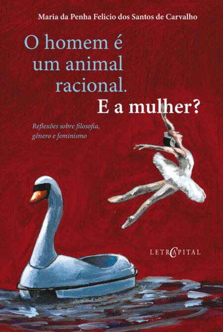 O Homem é uma animal racional. E a mulher?