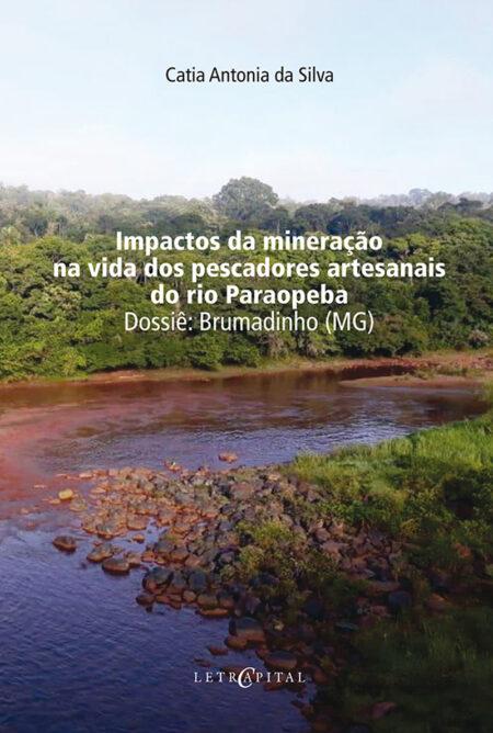 Impactos da mineração na vida dos pescadores artesanais do rio Paraopeba