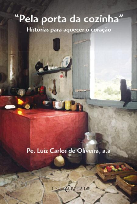 """""""Pela porta da cozinha"""" Histórias para aquecer o coração"""