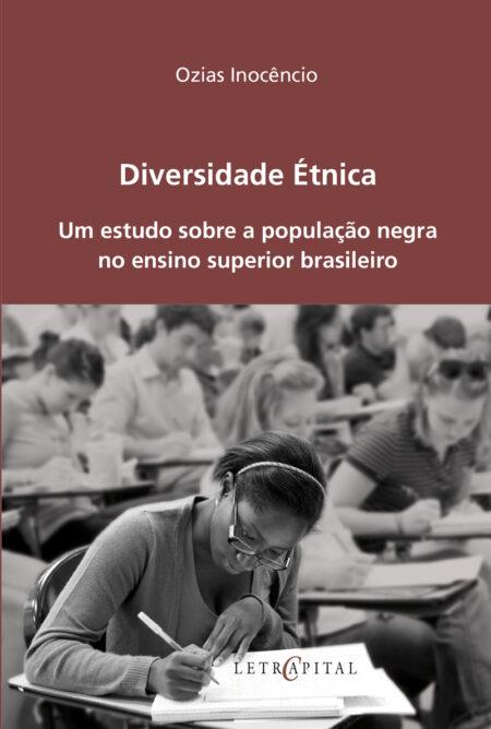 Diversidade Étnica: Um estudo sobre a população negra no ensino superior brasileiro