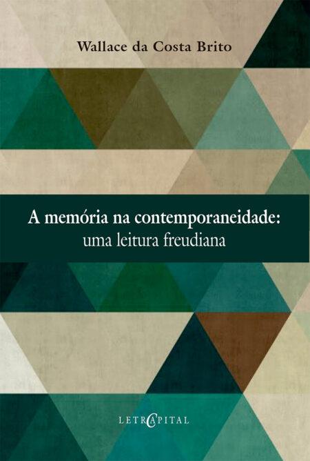 A memória na contemporaneidade: Uma leitura freudiana