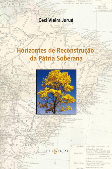 HORIZONTES DE RECONSTRUÇÃO DA PÁTRIA SOBERANA