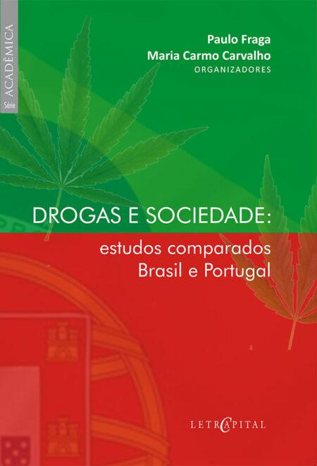 DROGAS E SOCIEDADE: estudos comparados Brasil e Portugal