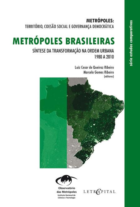 METRÓPOLES BRASILEIRAS: Síntese da transformação na ordem urbana