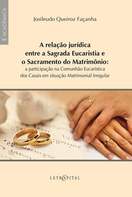 A relação jurídica entre a Sagrada Eucaristia e o Matrimônio