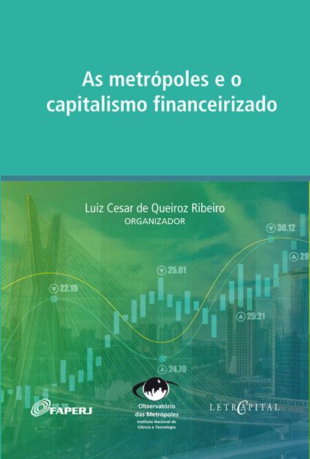 As metrópoles e o capitalismo financeirizado