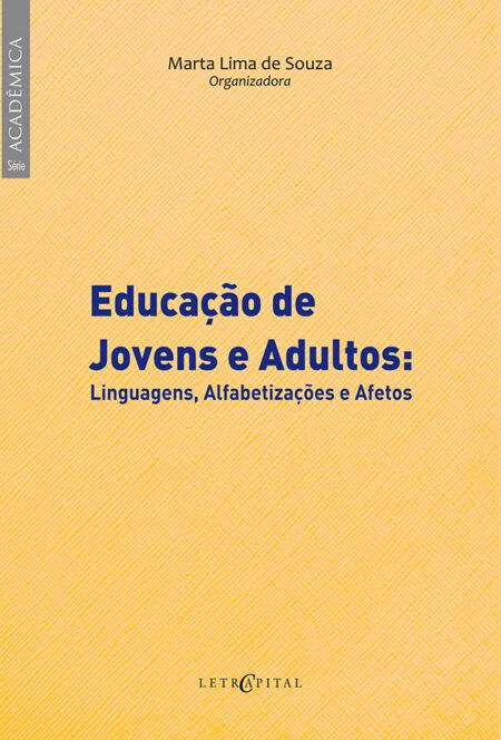 Educação de Jovens e Adultos: linguagens, alfabetizações e afetos