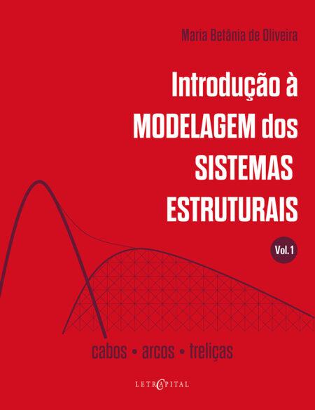 Introdução à Modelagem dos sistemas estruturais Vol.1