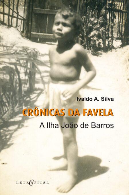 CRÔNICAS DA FAVELA: A Ilha João de Barros
