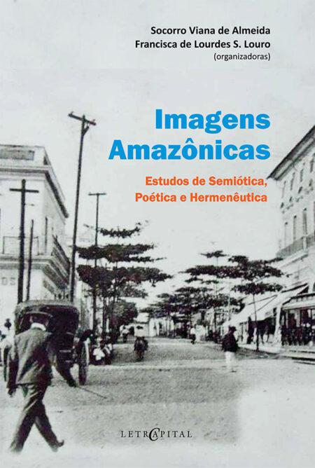IMAGENS AMAZÔNICAS: Estudos de Semiótica, Poética e Hermenêutica