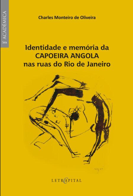 Identidade e memória da Capoeira Angola