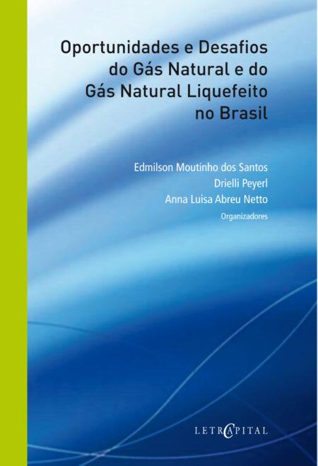 Oportunidades e Desafios do Gás Natural e do Gás Natural Liquefeito no Brasil
