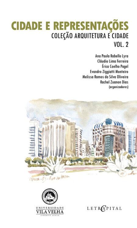 Cidades e Representações Coleção Arquitetura e Cidade Vol. 2