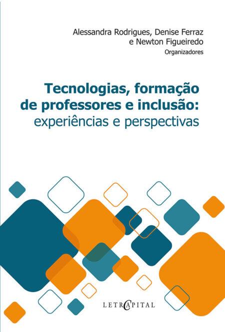 Tecnologias, formação de professores e inclusão
