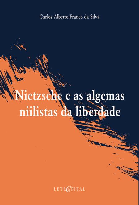 Nietzsche e as algemas niilistas da liberdade