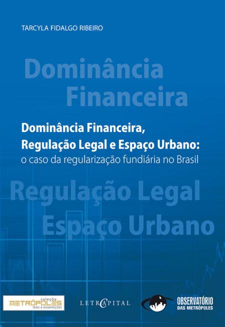 Dominância financeira, regulação legal e espaço urbano