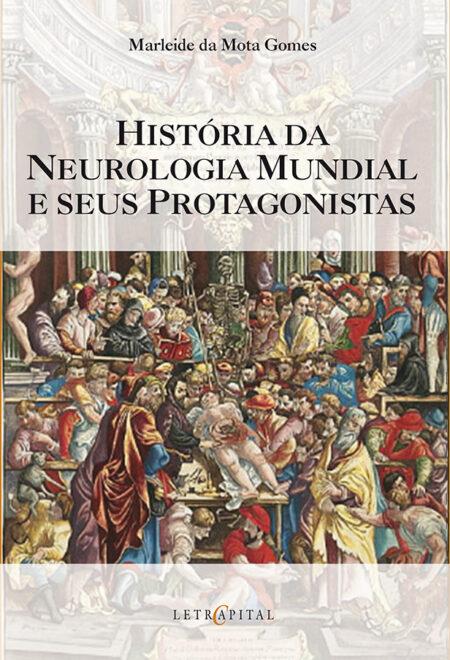 História da Neurologia Mundial e seus Protagonistas