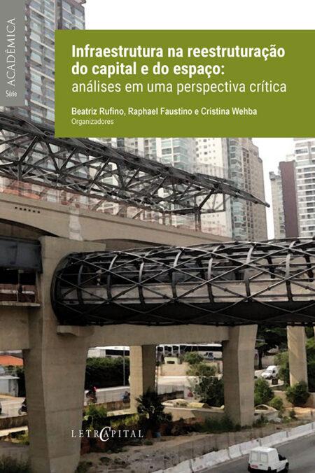 Infraestrutura na reestruturação do capital e do espaço