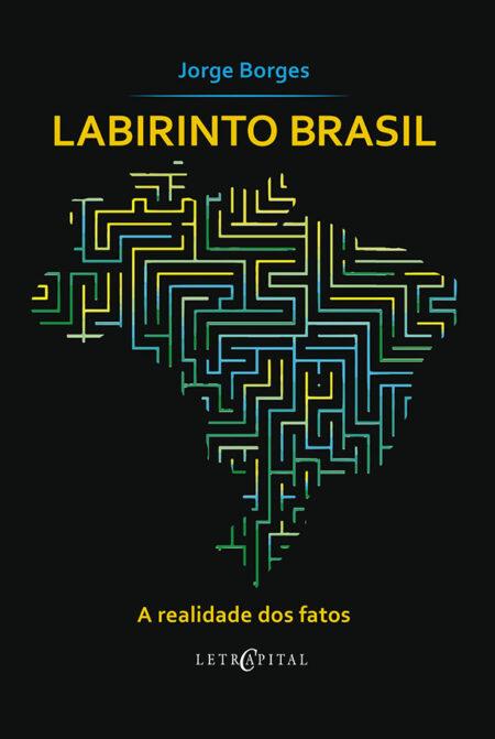LABIRINTO BRASIL - A realidade dos fatos
