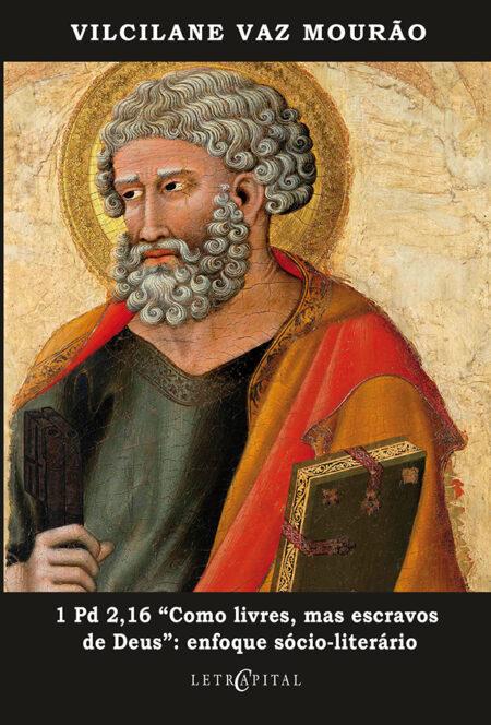 """1 Pd 2,16 """"Como livres, mas escravos de Deus"""": enfoque sócio-literário"""