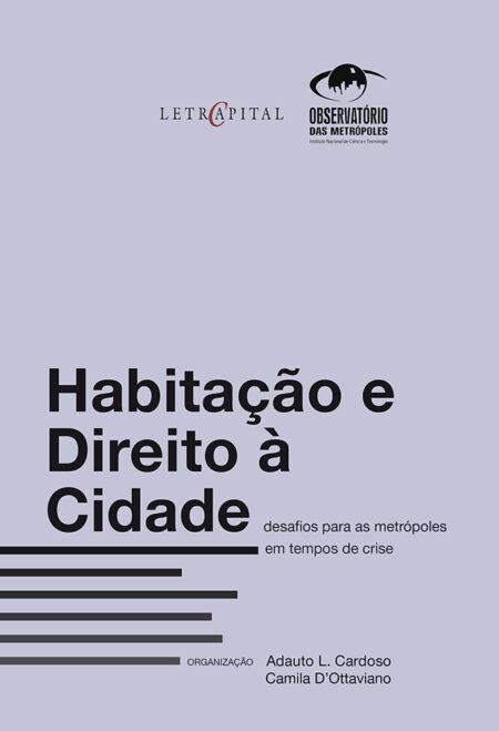 Habitação e Direito à Cidade: desafios para as metrópoles em tempos de crise