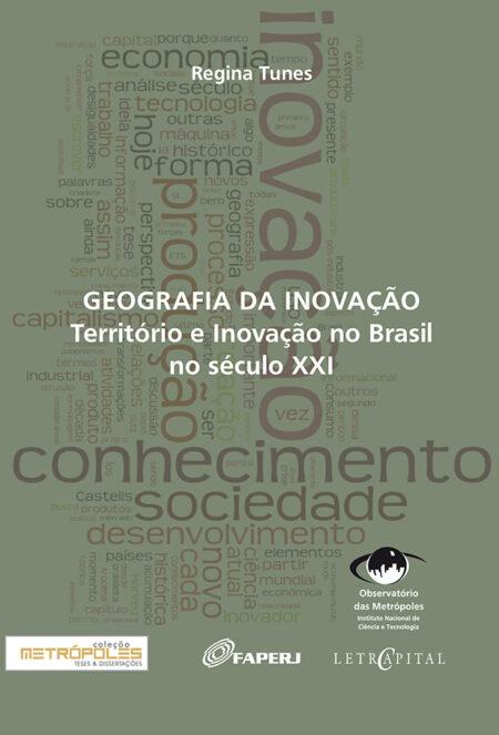 Geografia da Inovação: Território e Inovação no Brasil no século XXI