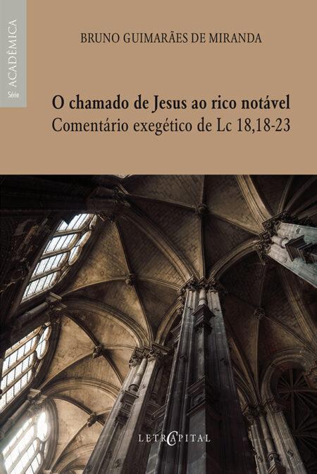 O chamado de Jesus ao rico notável: Comentário exegético