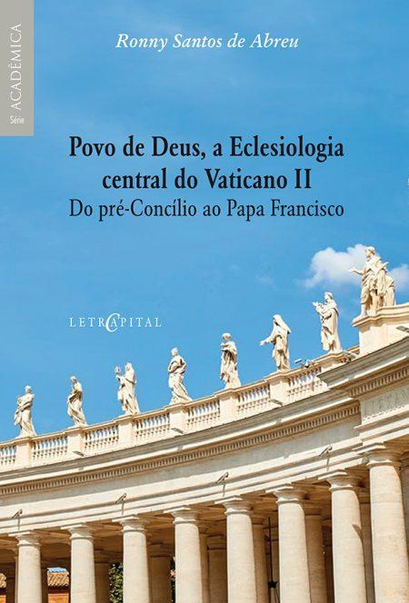 Povo de Deus, a Eclesiologia central do Vaticano II